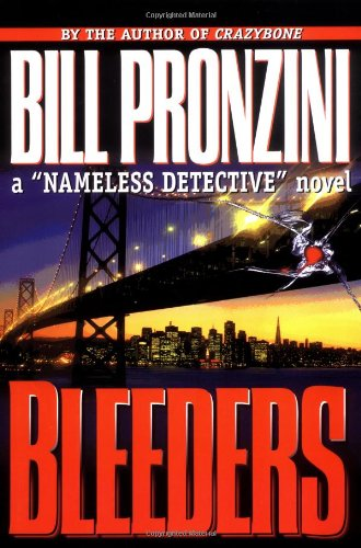 "Bleeders: A ""Nameless Detective"" Novel: Pronzini, Bill"
