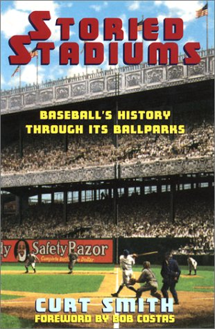 STORIED STADIUMS: Baseball's History Through Its Ballparks