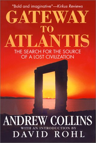 Gateway to Atlantis: The Search for the Source of a Lost Civilization (0786709634) by Andrew Collins