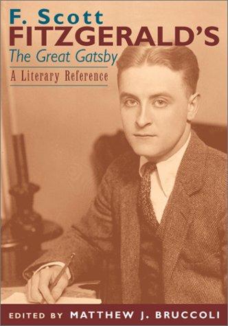 F. Scott Fizgerald's the Great Gatsby: A Literary Reference: Bruccoli, Matthew J.