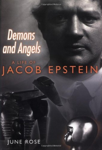 Demons and Angels: A Life of Jacob: Rose, June