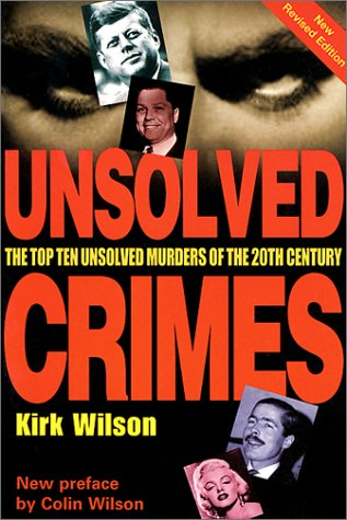 Unsolved Crimes: Great True Crimes of the: Wilson, Kirk