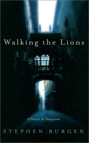 Walking the Lions: A Novel of Suspense: Burgen, Stephen
