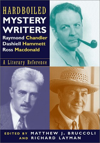 9780786710294: Hardboiled Mystery Writers: Raymond Chandler, Dashiel Hammett, Ross Macdonald: A Literary Reference