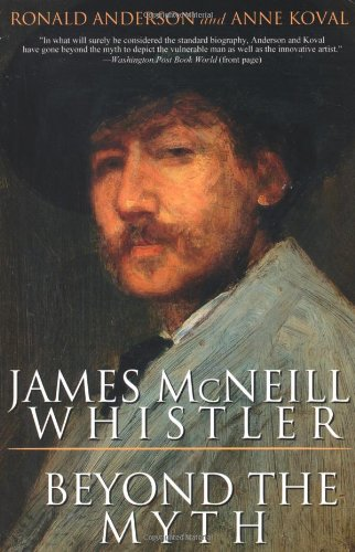9780786710324: James McNeill Whistler: Beyond the Myth