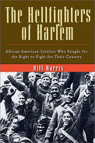 9780786710508: The Hellfighters of Harlem: African-American Soldiers Who Fought for the Right to Flight for Their Country