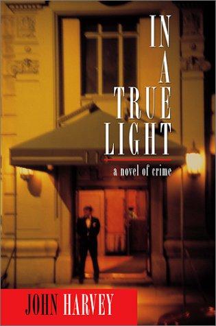 9780786710539: In a True Light: A Novel of Crime (Otto Penzler Books)