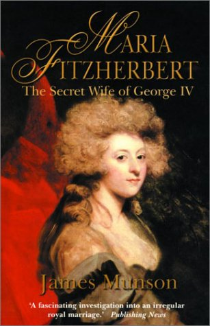 9780786710720: Maria Fitzherbert: The Secret Wife of George IV