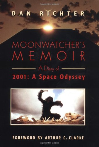 Moonwatcher's Memoir: A Diary of 2001: A Space Odyssey: Dan Richter