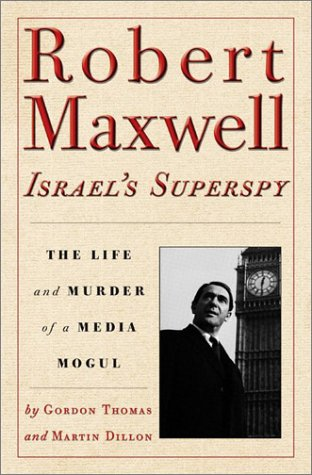 9780786710782: Robert Maxwell, Israel's Superspy: The Life and Murder of a Media Mogul
