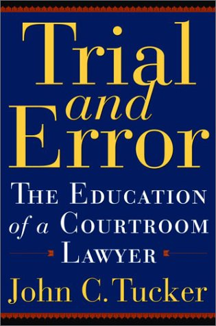 9780786711130: Trial and Error: The Education of a Courtroom Lawyer (Illinois)