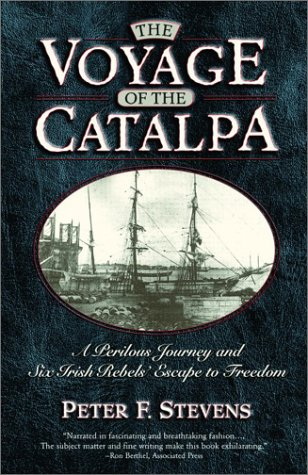 9780786711307: The Voyage of the Catalpa: A Perilous Journey and Six Irish Rebels' Escape to Freedom