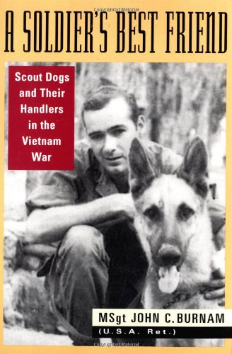 9780786711376: A Soldier's Best Friend: Scout Dogs and Their Handlers in the Vietnam War