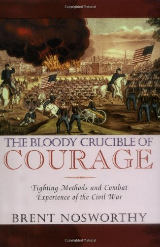 9780786711475: The Bloody Crucible of Courage: Fighting Methods and Combat Experience of the Civil War