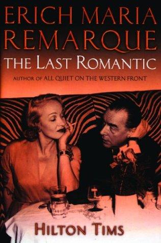 9780786711550: Erich Maria Remarque: The Last Romantic