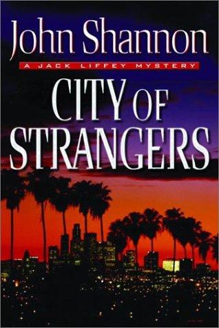 City of Strangers: A Jack Liffey Mystery: John Shannon