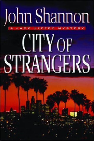 CITY OF STRANGERS - A Jack Liffey Mystery (SIGNED): Shannon, John