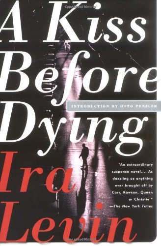 A Kiss Before Dying: Levin, Ira