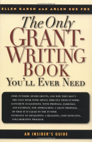 9780786711758: The Only Grant-Writing Book You'll Ever Need: Top Grant Writers and Grant Givers Share Their Secrets!