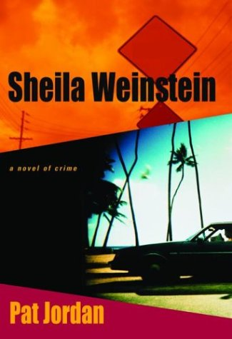 a.k.a. Shelia Weinstein: A Novel of Crime: Jordan, Pat