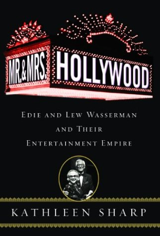 9780786712205: Mr. and Mrs. Hollywood: Edie and Lew Wasserman and Their Entertainment Empire