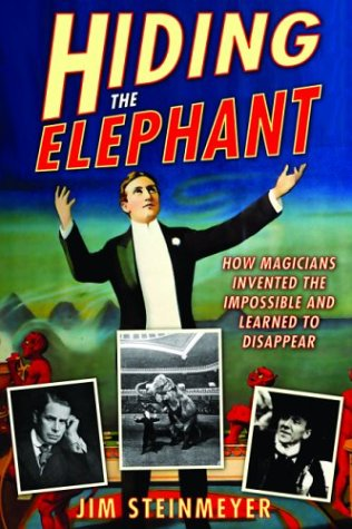 9780786712267: Hiding the Elephant: How Magicians Invented the Impossible and Learned to Disappear