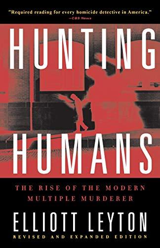 9780786712281: Hunting Humans: The Rise of the Modern Multiple Murderer