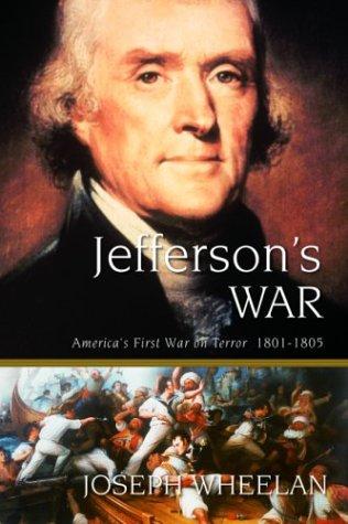 Jefferson's War: America's First War on Terror: Joseph Wheelan