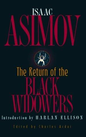 The Return of the Black Widowers: Isaac Asimov; Charles Ardai; Harlan Ellison