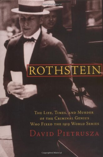 9780786712502: Rothstein: The Life, Times and Murder  of the Criminal Genius Who Fixed the 1919 World Series