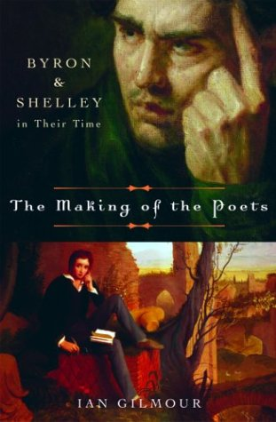 9780786712731: The Making of the Poets: Byron and Shelley in Their Time