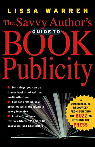 The Savvy Author's Guide to Book Publicity: Lissa Warren