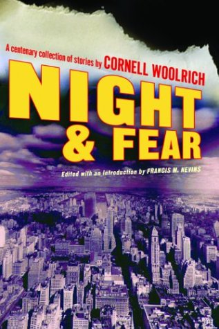 Night and Fear: A Centenary Collection of Stories by Cornell Woolrich (Otto Penzler Book): Woolrich...