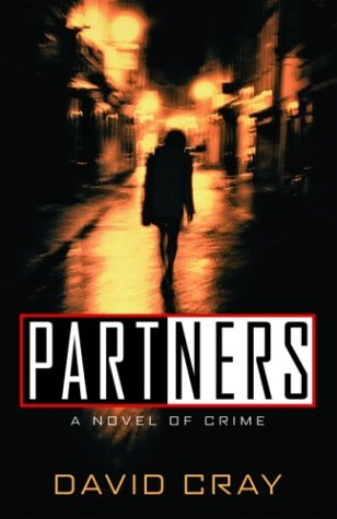 Partners: A Novel of Crime (Otto Penzler: Cray, David
