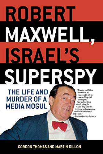 9780786712953: Robert Maxwell, Israel's Superspy: The Life and Murder of a Media Mogul
