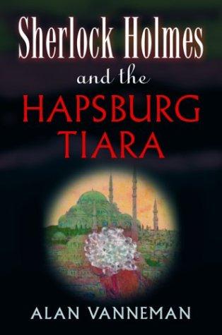 Sherlock Holmes and the Hapsburg Tiara (Otto: Vanneman, Alan