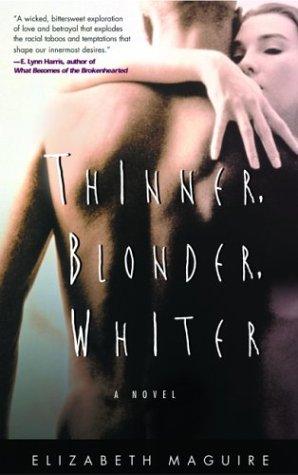 9780786712991: Thinner, Blonder, Whiter: A Novel