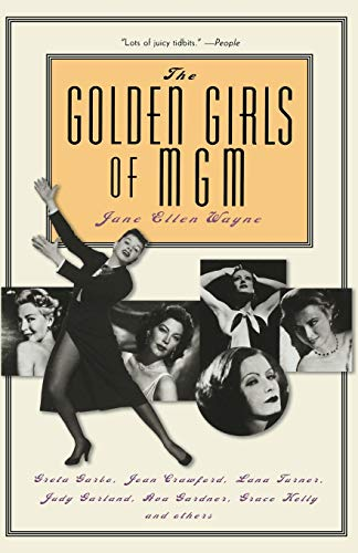 9780786713035: The Golden Girls of Mgm: Greta Garbo, Joan Crawford, Lana Turner, Judy Garland, Ava Gardner, Grace Kelly and Others