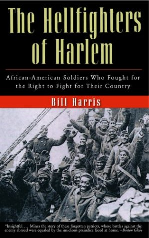 9780786713073: The Hellfighters of Harlem: African-American Soldiers Who Fought for the Right to Fight for Their Country