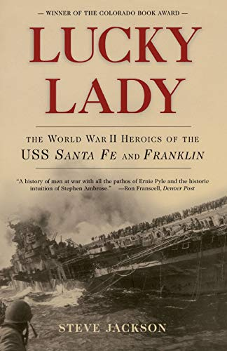 Lucky Lady: The World War II Heroics of the USS Santa Fe and Franklin (0786713100) by Steve Jackson