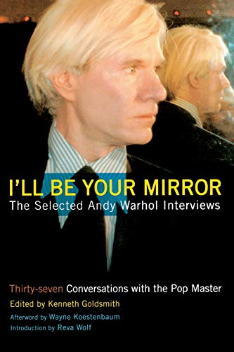 9780786713646: I'll Be Your Mirror: The Selected Andy Warhol Interviews
