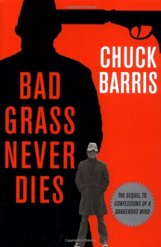 9780786713790: Bad Grass Never Dies: The Sequel to Confessions of a Dangerous Mind