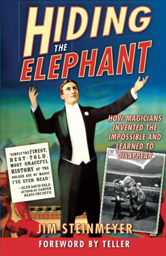 9780786714018: Hiding the Elephant: How Magicians Invented the Impossible and Learned to Disappear