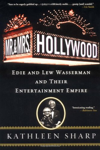9780786714193: Mr. and Mrs. Hollywood: Edie and Lew Wasserman and Their Entertainment Empire