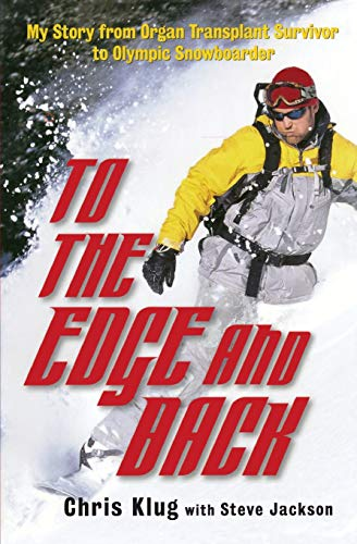 9780786714223: To the Edge and Back: My Story from Organ Transplant Survivor to Olympic Snowboarder