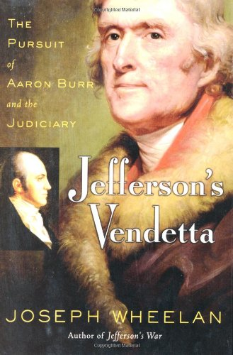 Jefferson's Vendetta: The Pursuit of Aaron Burr and the Judiciary (Signed First Edition): ...