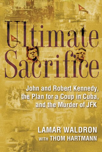 9780786714414: Ultimate Sacrifice: John and Robert Kennedy, the Plan for a Coup in Cuba and the Murder of JFK