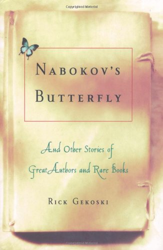 Nabokov's Butterfly: And Other Stories of Great Authors and Rare Books * S I G N E D *