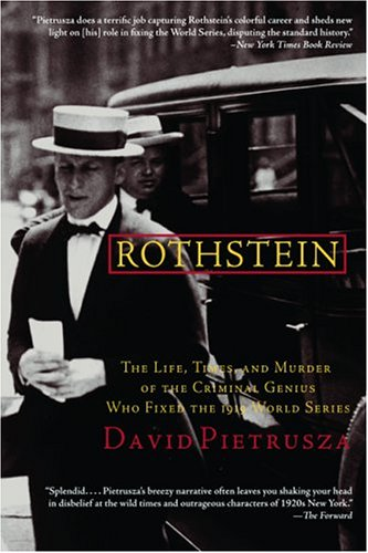 9780786714537: Rothstein: The Life, Times, and Murder of the Criminal Genius Who Fixed the 1919 World Series