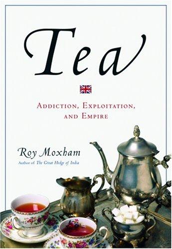 9780786714568: Tea: Addiction, Exploitation and Empire